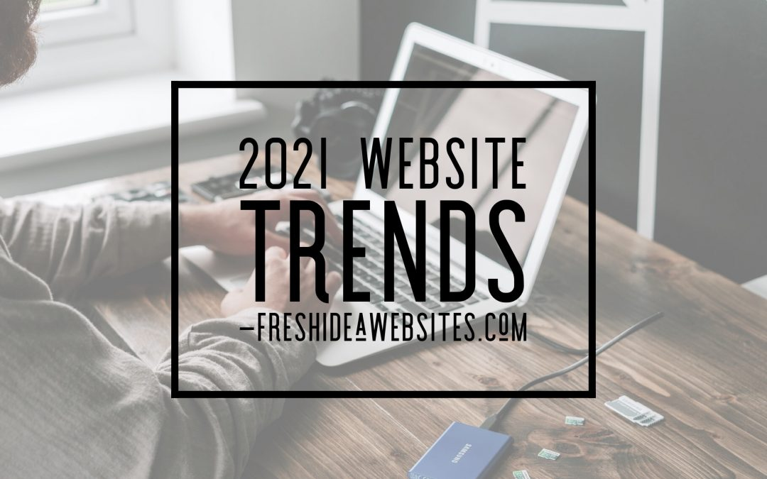 10 Website Design Trends for 2021